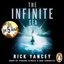 The Infinite Sea: The 5th Wave, Book 2 - Ben Yannette,Rick Yancey,Penguin Books Australia Limited,Phoebe Strole