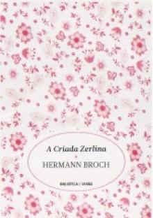 A Criada Zerlina - Hermann Broch, Suzana Muñoz
