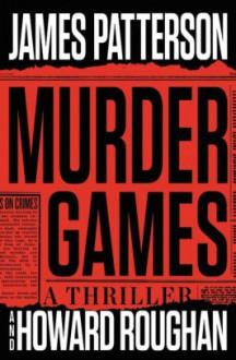 Murder Games - James Patterson, Howard Roughan