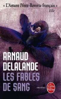 Les Fables de Sang - Arnaud Delalande