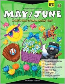 A Teacher's Calendar Companion, May / June: Creative Ideas To Enrich Monthly Plans! - Wendy Roh Jenks