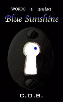 Words and Graphics - Blue Sunshine - C.O.B.