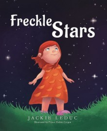Freckle Stars - Jackie Leduc