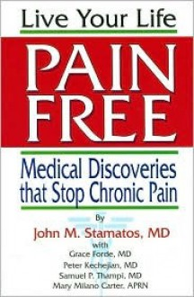 Live Your Life Pain Free: Medical Discoveries That Stop Chronic Pain - Magni Company