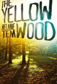 The Yellow Wood - Melanie Tem