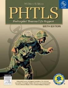 PHTLS: Prehospital Trauma Life Support [With DVD] - C.V. Mosby Publishing Company