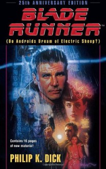 Blade Runner (Do Androids Dream of Electric Sheep?) - Philip K. Dick