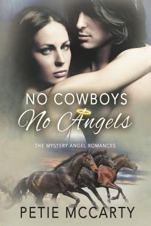 No Cowboys No Angels (Mystery Angel Romances #1) - Petie McCarty