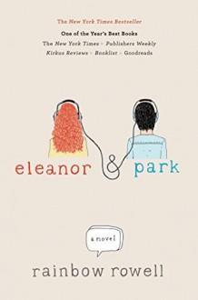 Eleanor & Park by Rowell, Rainbow (2013) Hardcover - Rainbow Rowell