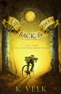 Up, Back, and Away - K. Velk