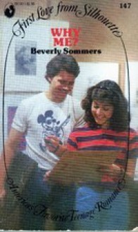 Why Me? (First Love from Silhouette, #147) - Beverly Sommers