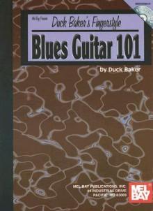 Duck Baker's Fingerstyle Blues Guitar 101 [With CD] - Duck Baker