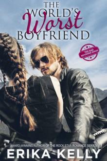 The World's Worst Boyfriend (The Bad Boyfriend series, book 1) - Erika Kelly