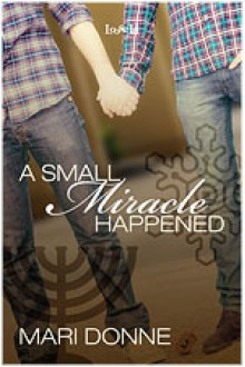 A Small Miracle Happened - Mari Donne