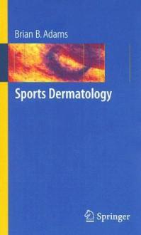 Sports Dermatology - Brian Adams