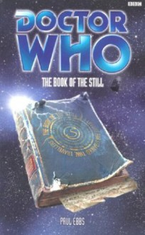 Doctor Who: The Book of the Still - Paul Ebbs