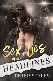 Sex, Lies, and Headlines - Peter Styles