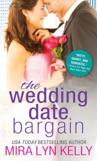The Wedding Date Bargain - Mira Lyn Kelly
