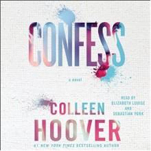 Confess - Colleen Hoover, Sebastian York, Elizabeth Louise