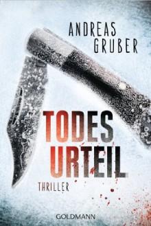 Todesurteil: Thriller (Maarten S. Sneijder und Sabine Nemez 2) - Andreas Gruber