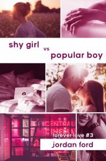 Shy Girl vs Popular Boy (Forever Love #3) - Jordan Ford