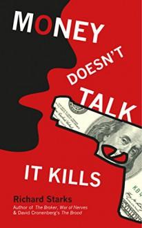 Money Doesn't Talk, It Kills - Richard Starks