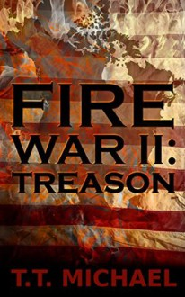Fire War 11: Treason - Michael T. Murray