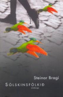 Sólskinsfólkið - Steinar Bragi