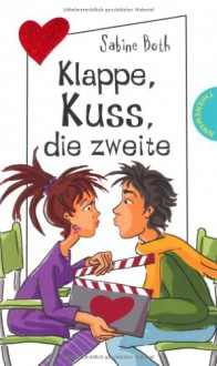 Klappe, Kuss, die zweite - Sabine Both, Birgit Schössow
