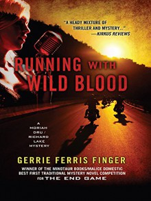 RUNNING WITH WILD BLOOD (A Moriah Dru / Richard Lakeland Mystery) - Gerrie Ferris Finger