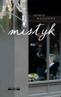 Mistyk - Sylwia Baczyńska
