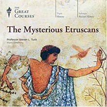 The Mysterious Etruscans - Steven L. Tuck