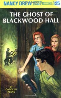 The Ghost of Blackwood Hall (Nancy Drew Mystery Stories, No 25) - Carolyn Keene