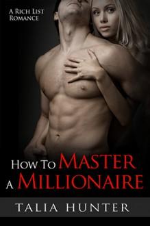 How to Master a Millionaire - Talia Hunter