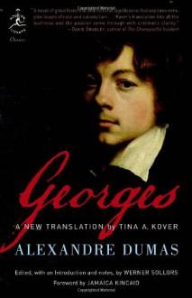 Georges - Werner Sollors,Tina Kover,Alexandre Dumas