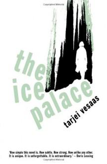 The Ice Palace - Tarjei Vesaas, Elizabeth Rokkan