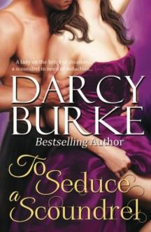 To Seduce a Scoundrel - Darcy Burke