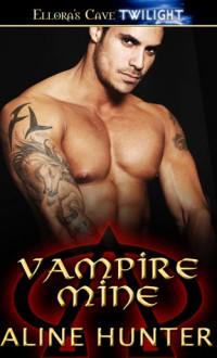 Vampire Mine (Alpha and Omega, #3) - Aline Hunter