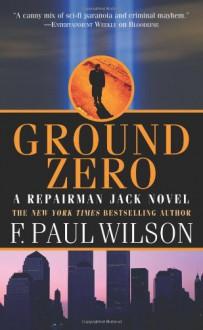 Ground Zero - F. Paul Wilson