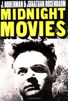 Midnight Movies - J. Hoberman, Jonathan Rosenbaum