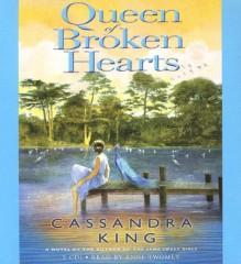 Queen of Broken Heart - Cassandra King