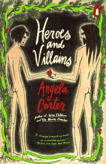Heroes and Villains - Angela Carter