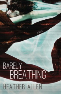 Barely Breathing - Heather Allen