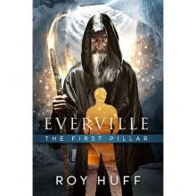 The First Pillar (Everville, #1) - Roy Huff
