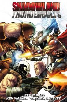 Shadowland: Thunderbolts - Jeff Parker, Declan Shalvey, Kev Walker