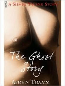 The Ghost Story - Aeryn Traxx