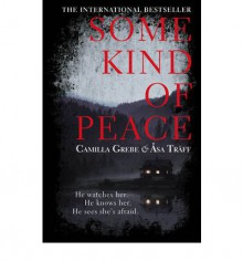 Some Kind of Peace - Camilla Grebe, Åsa Träff