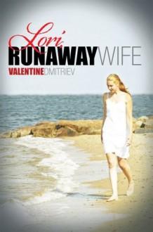 Lori, Runaway Wife - Valentine Dmitriev