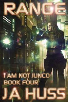 RANGE (I Am Just Junco #4) - J.A. Huss
