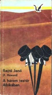A három testőr Afrikában [Albatrosz könyvek] - Jenő Rejtő